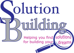 Solution Building: Helping you find solutions for building your dreams